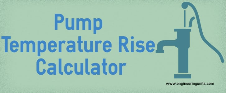 Pump Temperature Rise Calculator