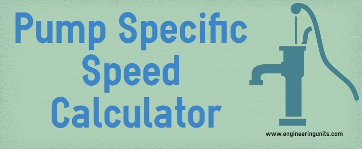 Pump Specific Speed Calculator