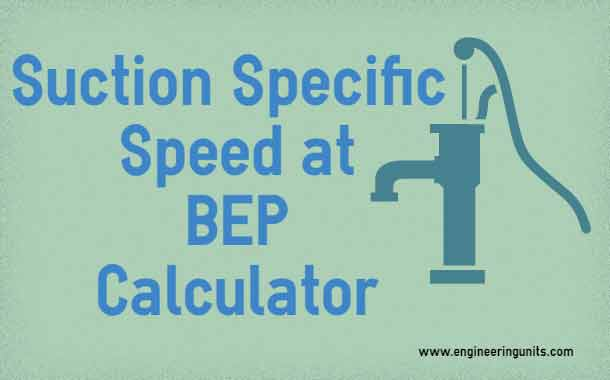 Suction Specific Speed Calculator at BEP