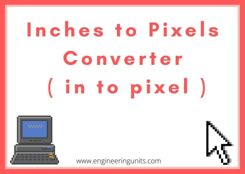 Inches to Pixels converter ( in to pixel )